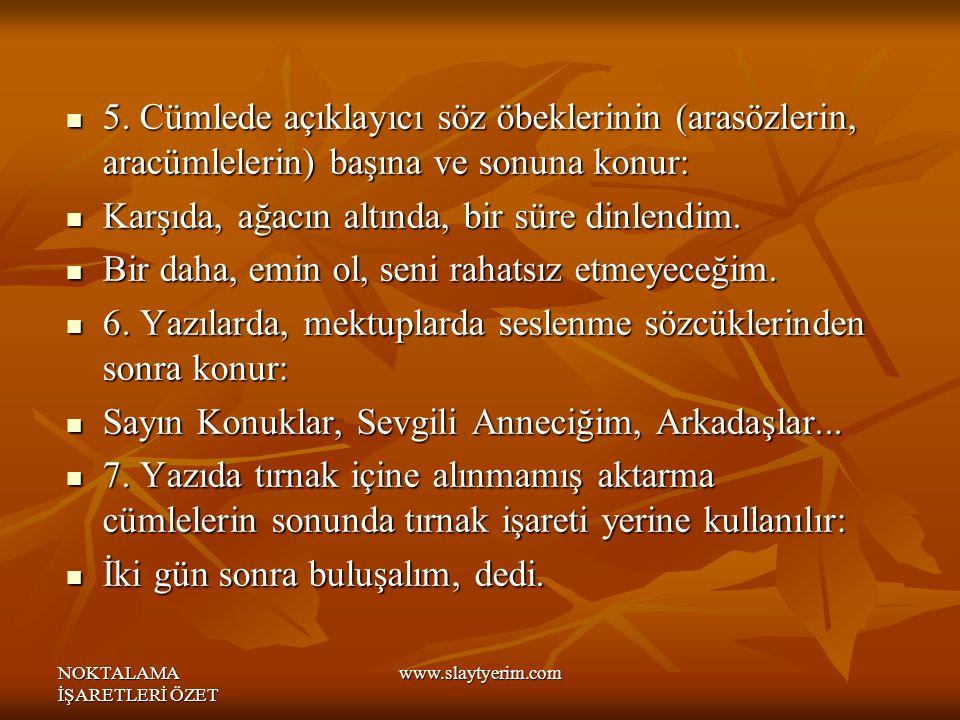 NOKTALAMA İŞARETLERİ ÖZET www.slaytyerim.com 8.