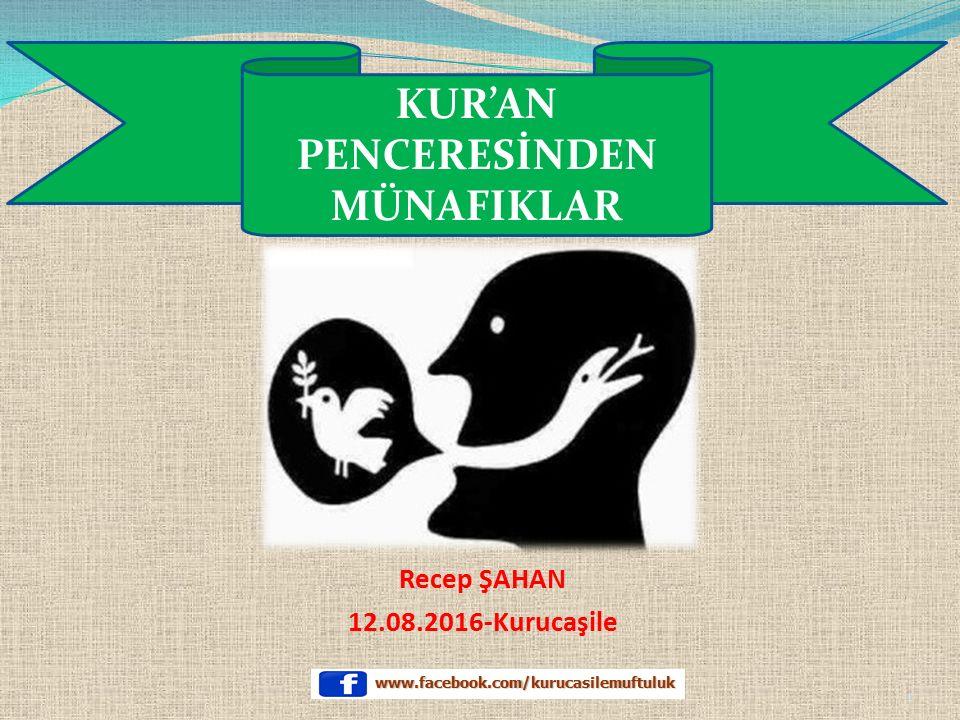 Recep ŞAHAN 12.08.2016-Kurucaşile KUR'AN PENCERESİNDEN MÜNAFIKLAR 1