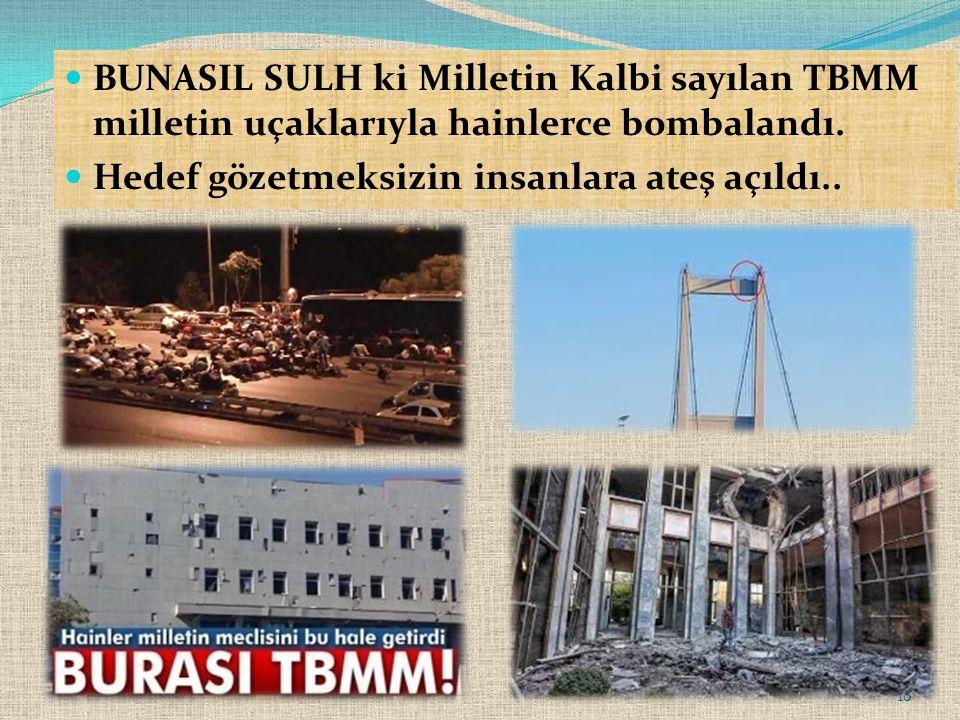BUNASIL SULH ki Milletin Kalbi sayılan TBMM milletin uçaklarıyla hainlerce bombalandı.