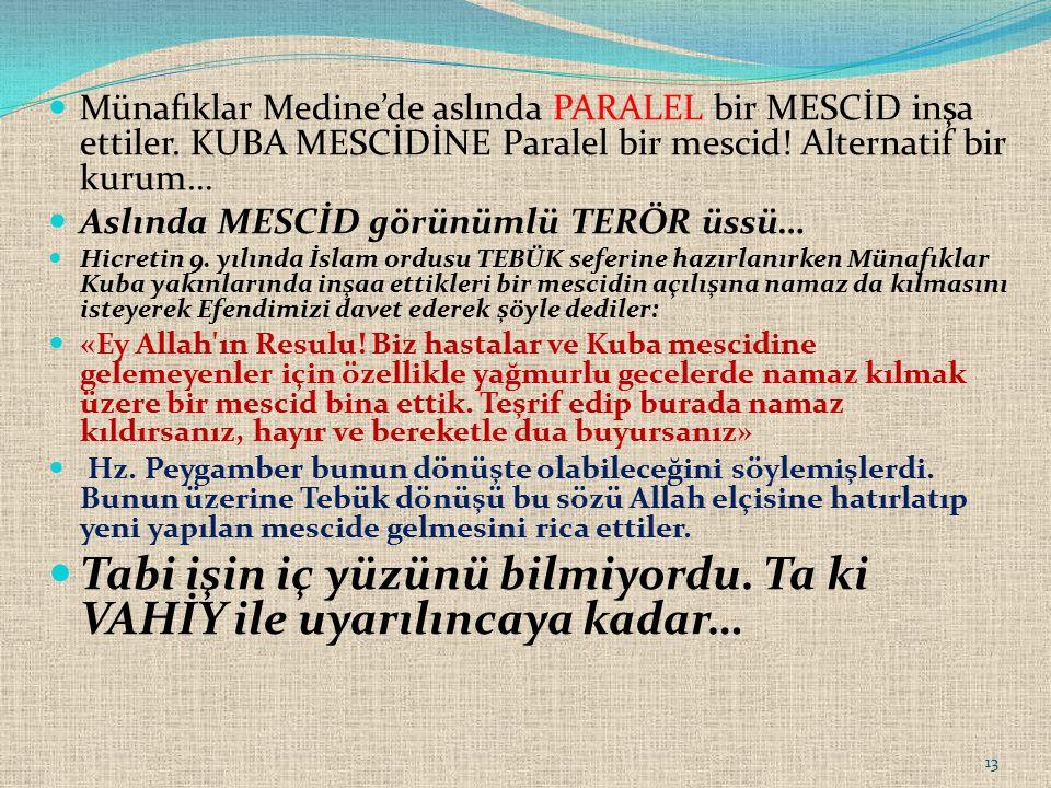 Münafıklar Medine'de aslında PARALEL bir MESCİD inşa ettiler.