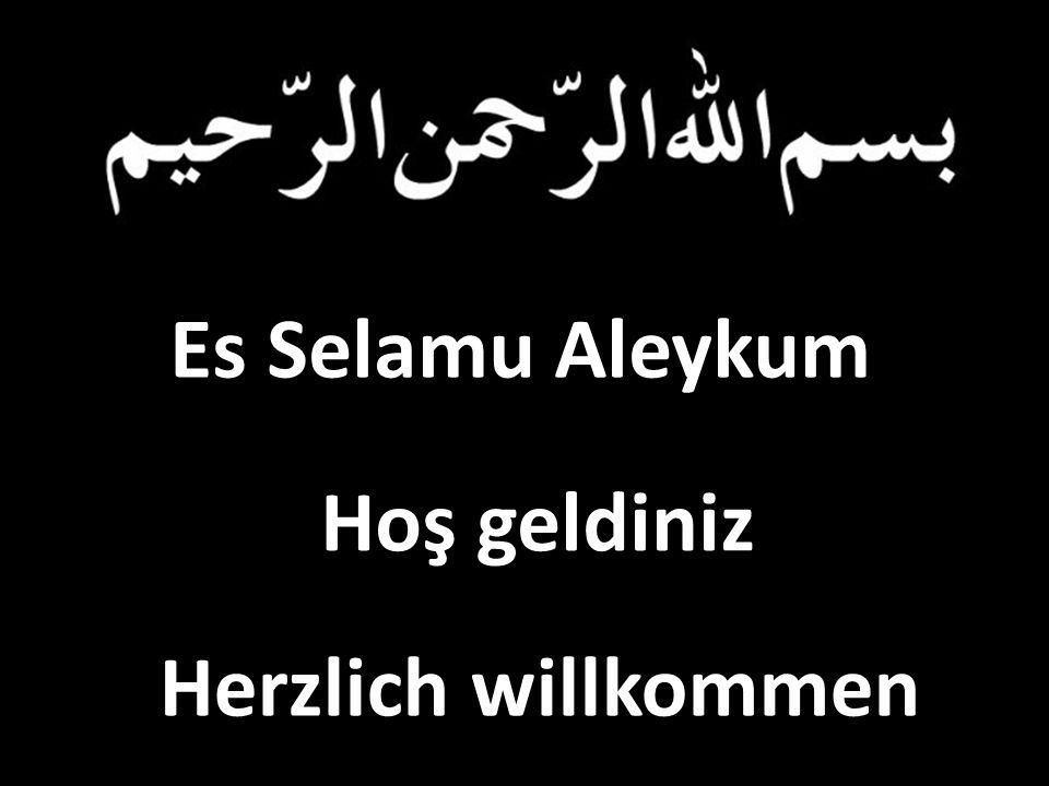 Es Selamu Aleykum Hoş geldiniz Herzlich willkommen