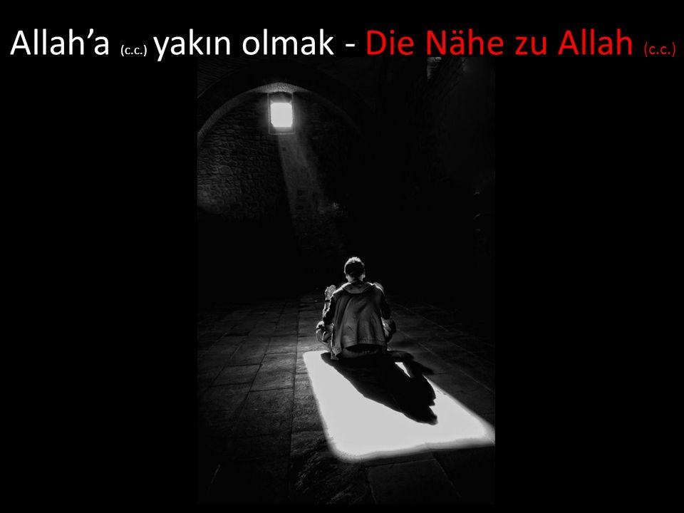 Allah'a (c.c.) yakın olmak - Die Nähe zu Allah (c.c.)
