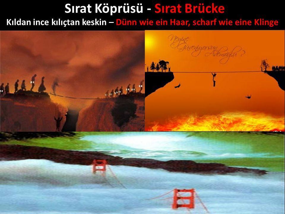 Sırat Köprüsü - Sırat Brücke Kıldan ince kılıçtan keskin – Dünn wie ein Haar, scharf wie eine Klinge