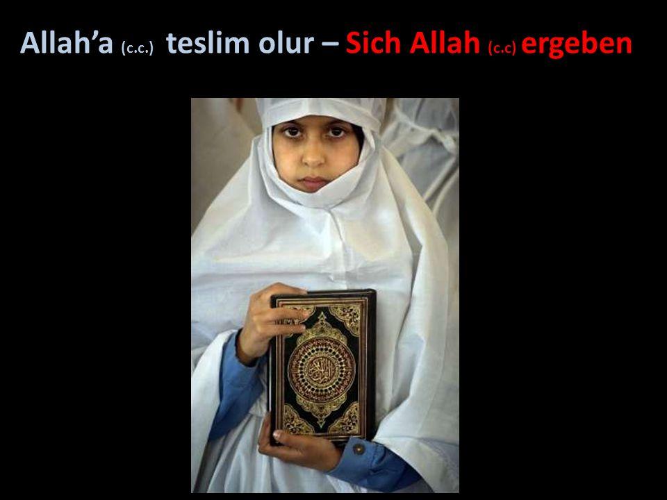 Allah'a (c.c.) teslim olur – Sich Allah (c.c) ergeben