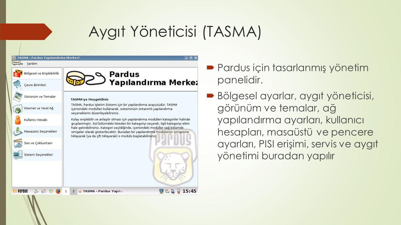 Aygıt Yöneticisi (TASMA)  Pardus için tasarlanmış yönetim panelidir.