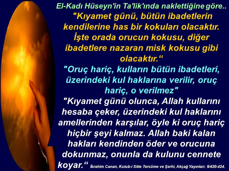 El-Kadı Hüseyn in Ta lik ında naklettiğine göre..