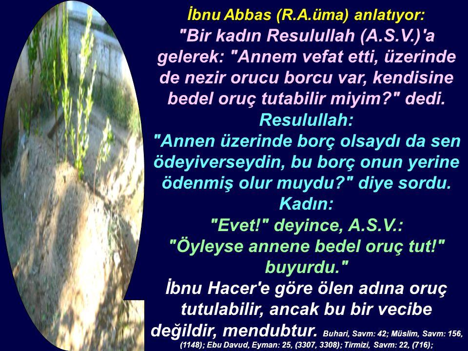 İbnu Abbas (R.A.üma) anlatıyor: