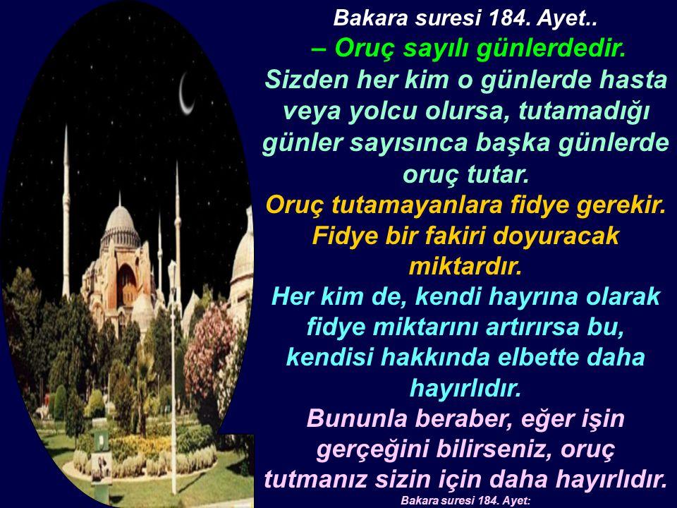 Bakara suresi 184. Ayet.. – Oruç sayılı günlerdedir.