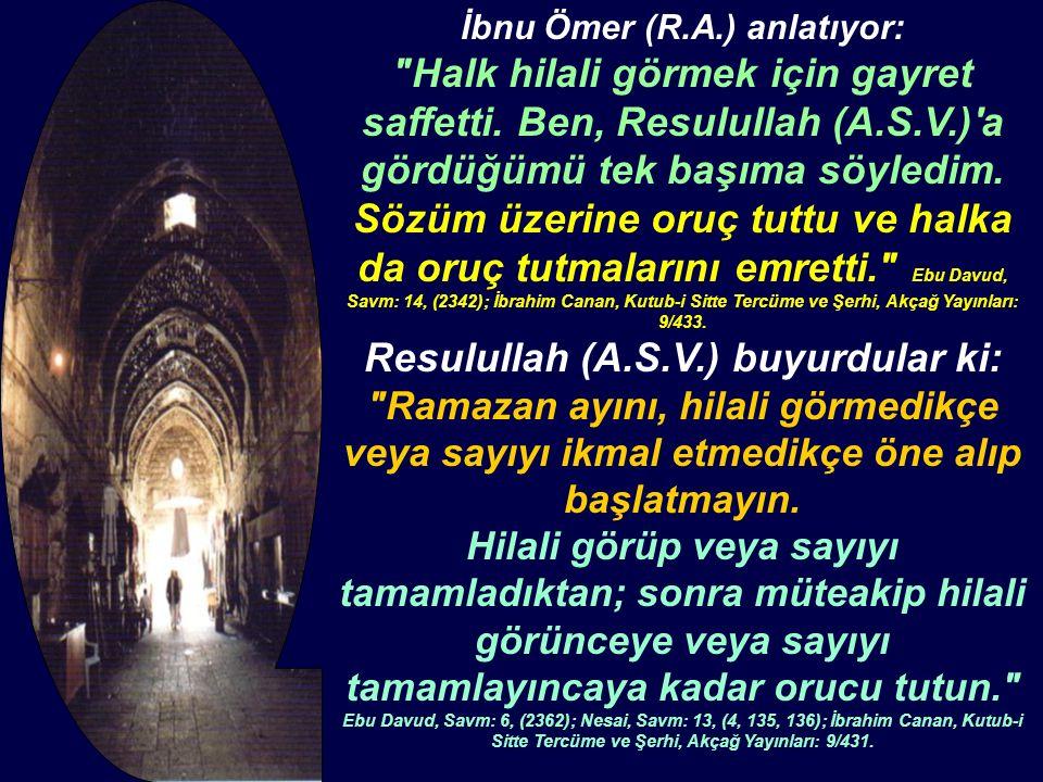 İbnu Ömer (R.A.) anlatıyor: