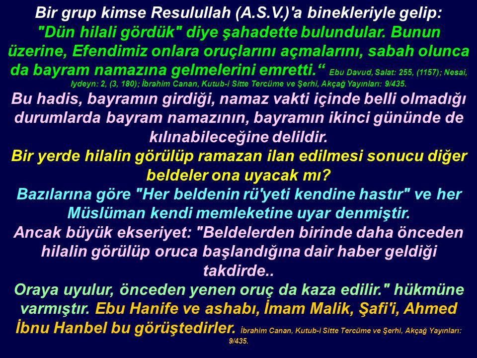 Bir grup kimse Resulullah (A.S.V.)'a binekleriyle gelip: