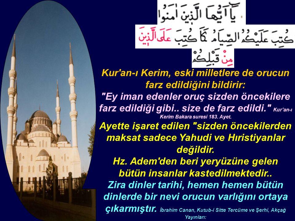 Kur'an-ı Kerim, eski milletlere de orucun farz edildiğini bildirir: