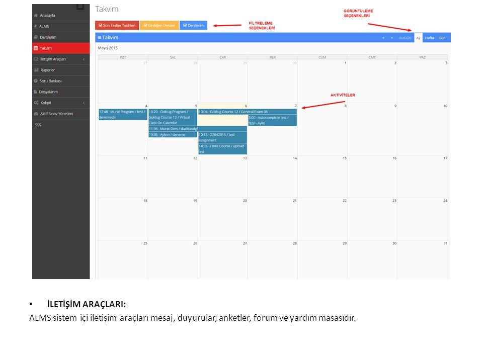 İLETİŞİM ARAÇLARI: ALMS sistem içi iletişim araçları mesaj, duyurular, anketler, forum ve yardım masasıdır.