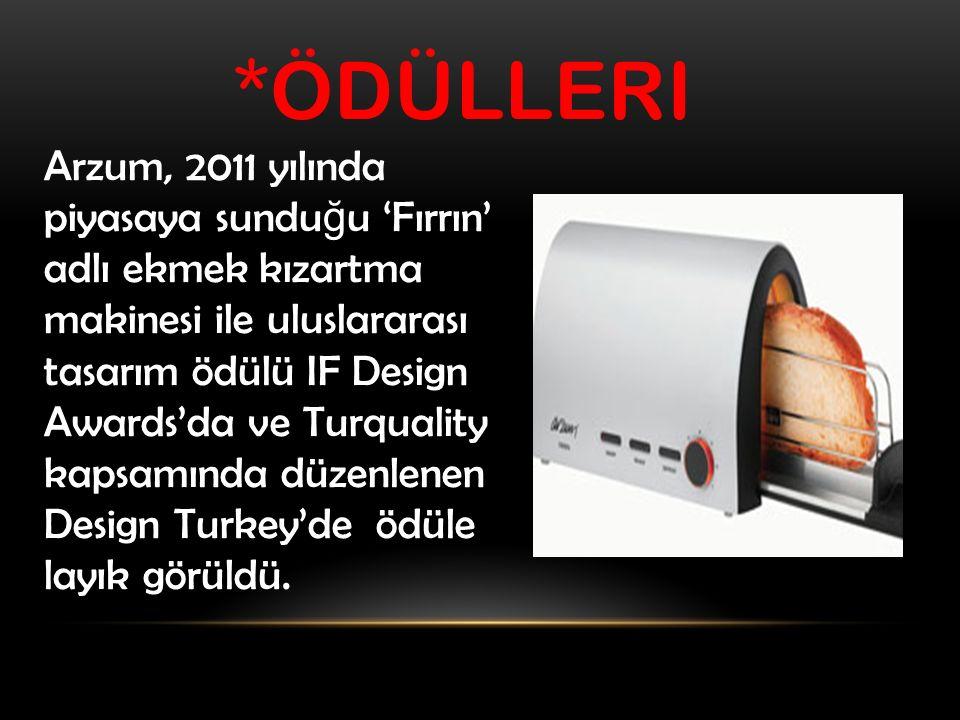 *ÖDÜLLERI Arzum, 2011 yılında piyasaya sundu ğ u 'Fırrın' adlı ekmek kızartma makinesi ile uluslararası tasarım ödülü IF Design Awards'da ve Turquality kapsamında düzenlenen Design Turkey'de ödüle layık görüldü.