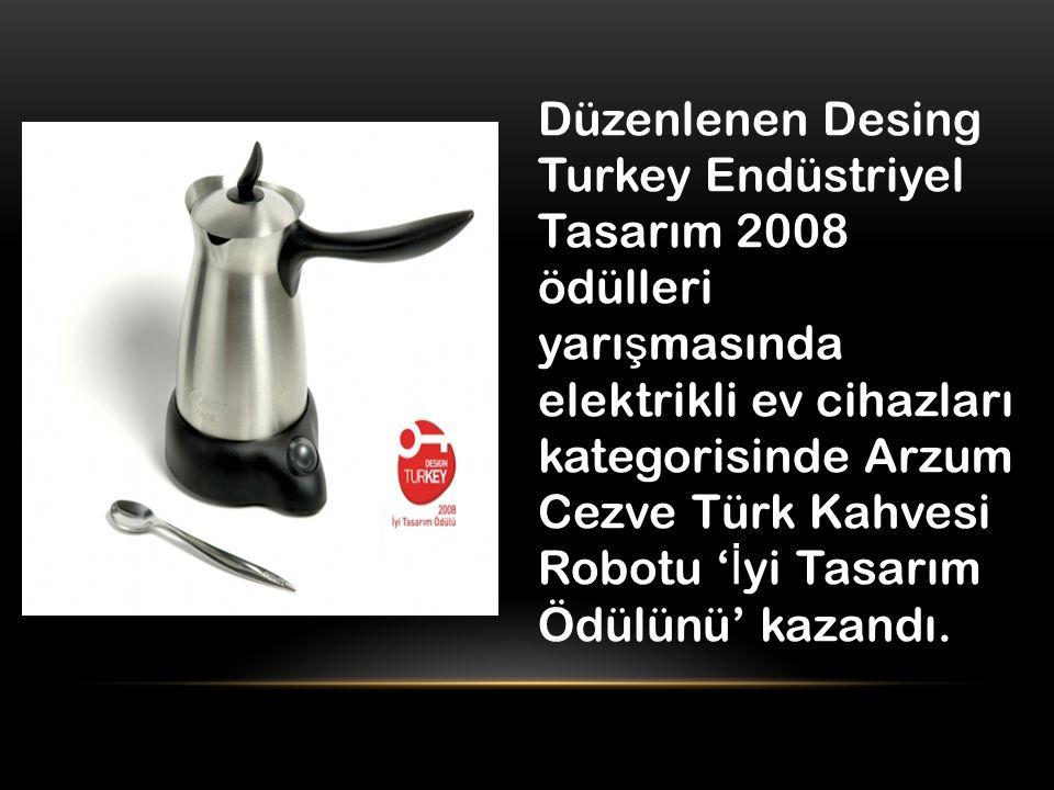 Düzenlenen Desing Turkey Endüstriyel Tasarım 2008 ödülleri yarı ş masında elektrikli ev cihazları kategorisinde Arzum Cezve Türk Kahvesi Robotu ' İ yi Tasarım Ödülünü' kazandı.