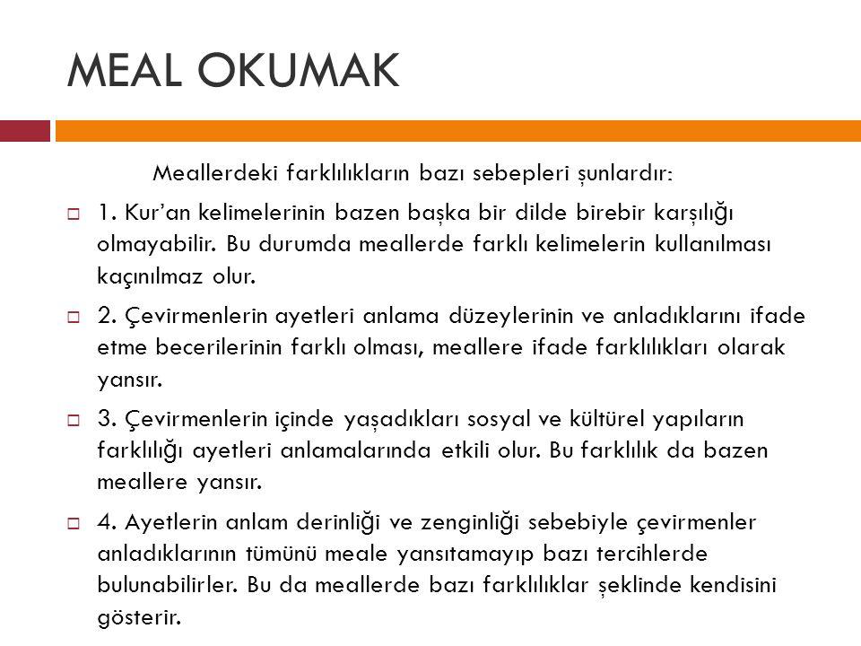 MEAL OKUMAK Aşa ğ ıda Bakara suresinin 2.ayetinin anlamı üç farklı mealden verilmiştir.