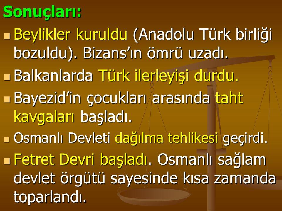 Sonuçları: Beylikler kuruldu (Anadolu Türk birliği bozuldu).