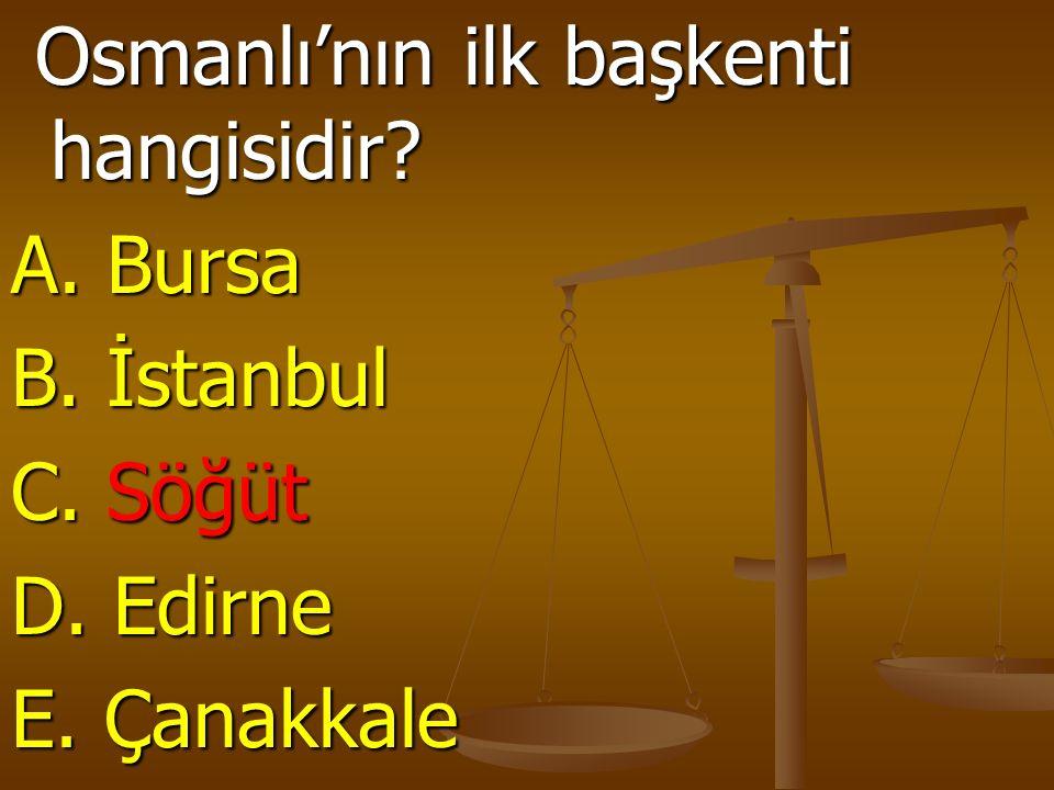 Osmanlı'nın ilk başkenti hangisidir. Osmanlı'nın ilk başkenti hangisidir.