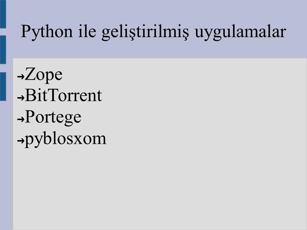 Python ile geliştirilmiş uygulamalar ➔ Zope ➔ BitTorrent ➔ Portege ➔ pyblosxom