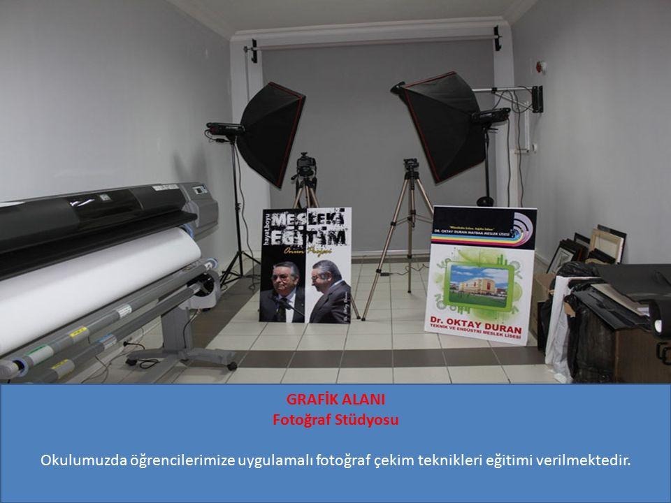 GRAFİK ALANI Fotoğraf Stüdyosu Okulumuzda öğrencilerimize uygulamalı fotoğraf çekim teknikleri eğitimi verilmektedir.
