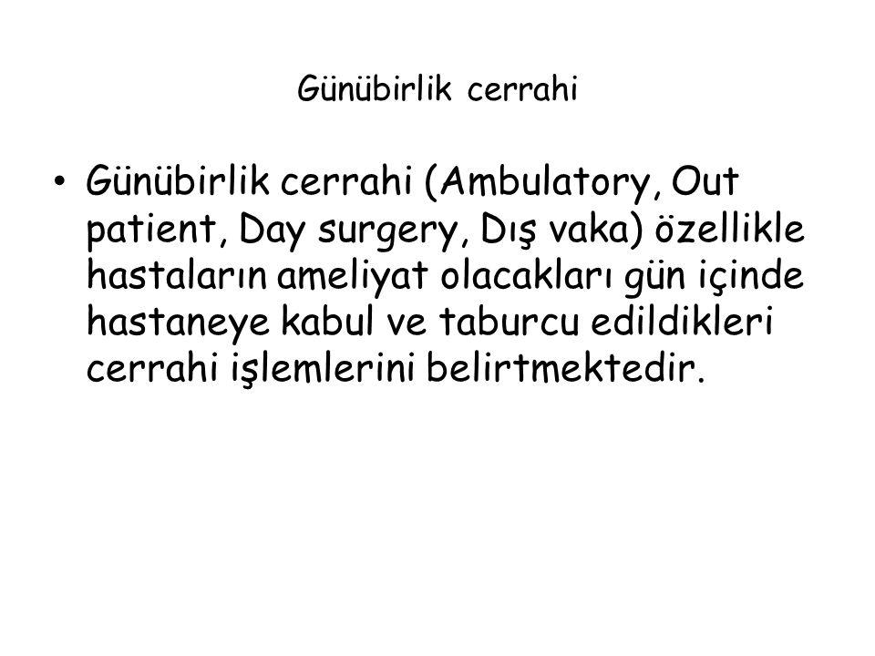 Günübirlik cerrahi Günübirlik cerrahi (Ambulatory, Out patient, Day surgery, Dış vaka) özellikle hastaların ameliyat olacakları gün içinde hastaneye kabul ve taburcu edildikleri cerrahi işlemlerini belirtmektedir.