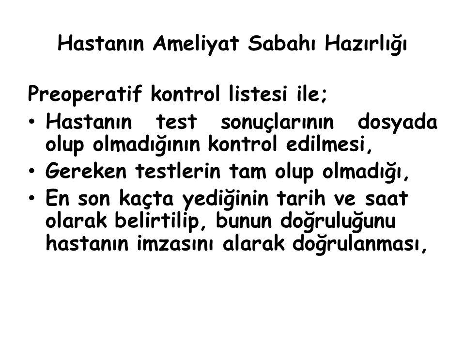 Hastanın Ameliyat Sabahı Hazırlığı Preoperatif kontrol listesi ile; Hastanın test sonuçlarının dosyada olup olmadığının kontrol edilmesi, Gereken test