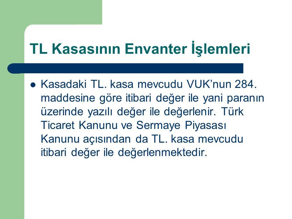 TL Kasasının Envanter İşlemleri Kasadaki TL. kasa mevcudu VUK'nun 284.