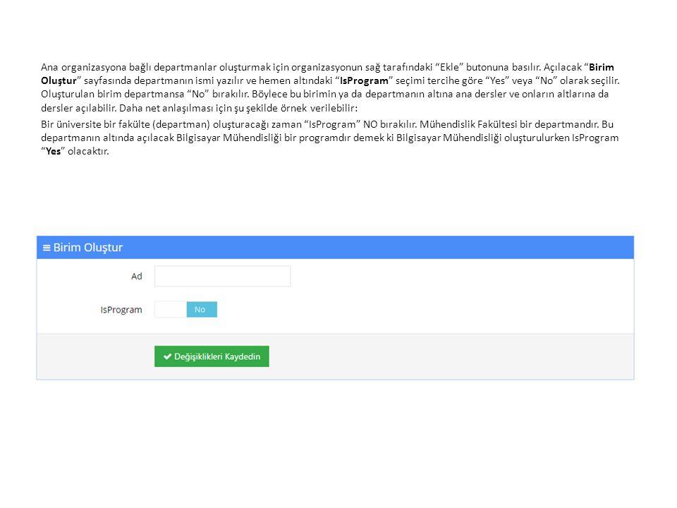 Birimin adı oluşturulduktan ve IsProgram seçimi yapıldıktan sonra Değişiklikleri Kaydedin butonuna basılır.