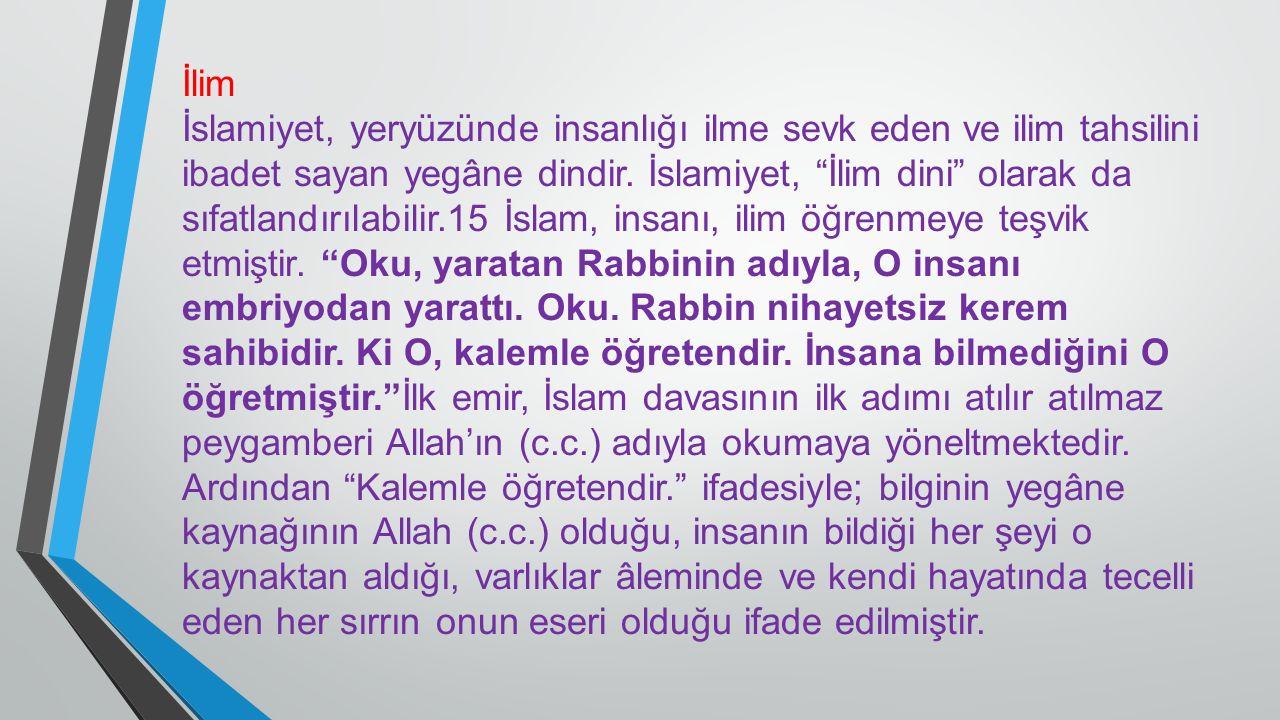 """İlim İslamiyet, yeryüzünde insanlığı ilme sevk eden ve ilim tahsilini ibadet sayan yegâne dindir. İslamiyet, """"İlim dini"""" olarak da sıfatlandırılabilir"""