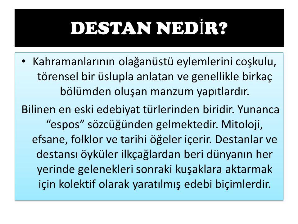 DESTAN NED İ R.