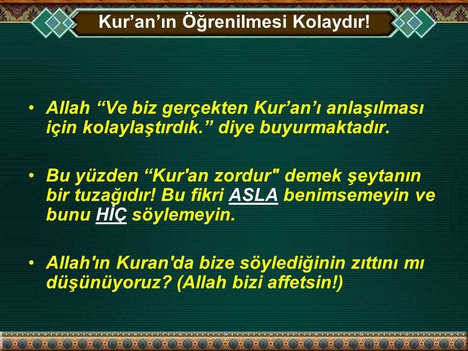 Allah, anlaşılması için Kur'an'ı çok güzel şekilde bizim için kolaylaştırdı..