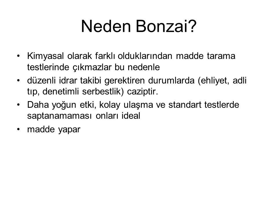Neden Bonzai? Kimyasal olarak farklı olduklarından madde tarama testlerinde çıkmazlar bu nedenle düzenli idrar takibi gerektiren durumlarda (ehliyet,