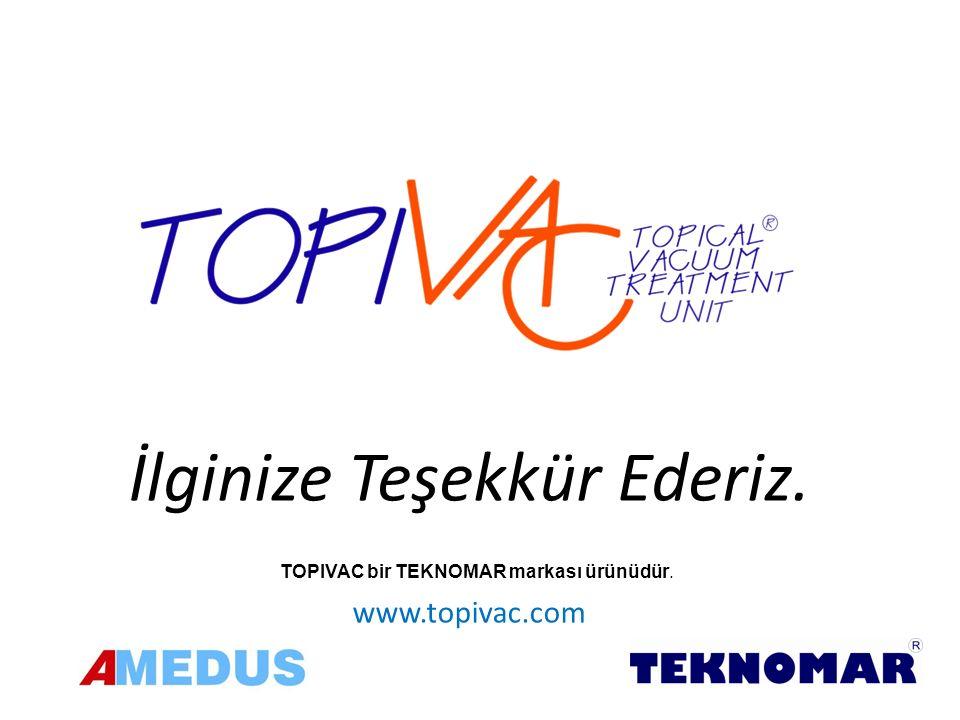 İlginize Teşekkür Ederiz. www.topivac.com TOPIVAC bir TEKNOMAR markası ürünüdür.