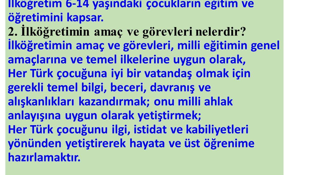 17.Türk Milli Eğitim sistemi ana bölümlerinden olan 'Örgün Eğitim' hangi kurumları kapsar.
