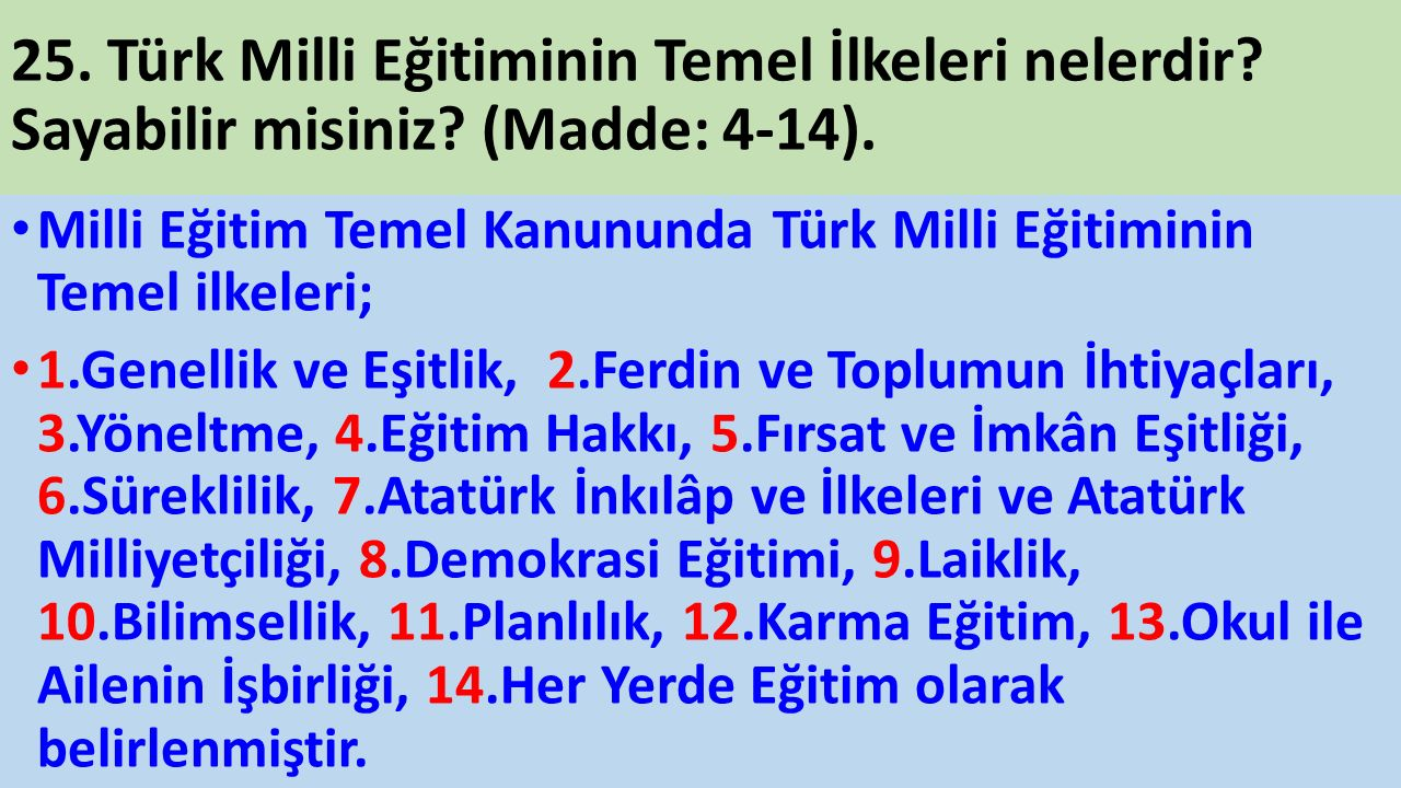 25. Türk Milli Eğitiminin Temel İlkeleri nelerdir.