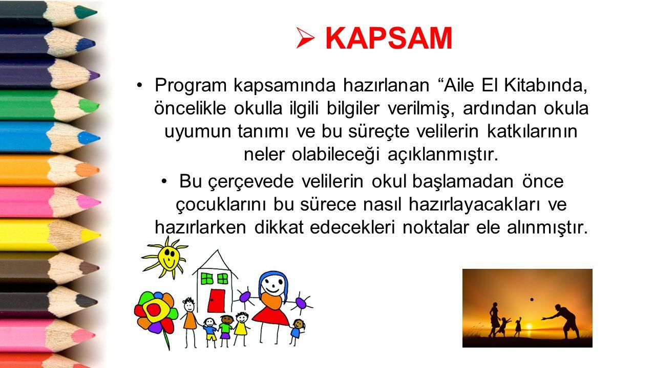""" KAPSAM Program kapsamında hazırlanan """"Aile El Kitabında, öncelikle okulla ilgili bilgiler verilmiş, ardından okula uyumun tanımı ve bu süreçte velil"""