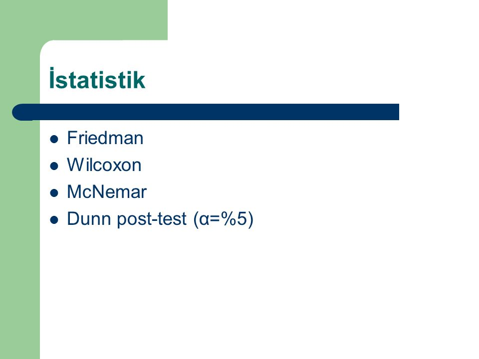 İstatistik Friedman Wilcoxon McNemar Dunn post-test (α=%5)