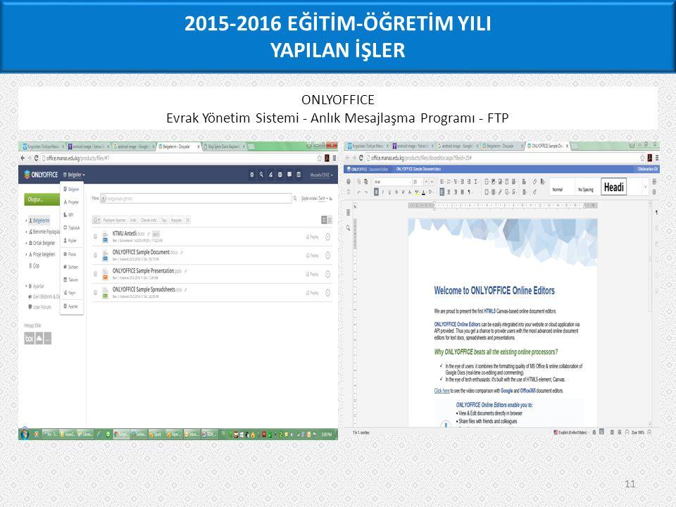 11 ONLYOFFICE Evrak Yönetim Sistemi - Anlık Mesajlaşma Programı - FTP 2015-2016 EĞİTİM-ÖĞRETİM YILI YAPILAN İŞLER