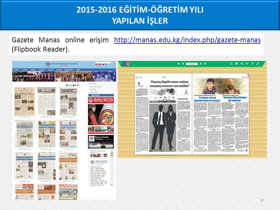 9 Gazete Manas online erişim http://manas.edu.kg/index.php/gazete-manas (Flipbook Reader).http://manas.edu.kg/index.php/gazete-manas 2015-2016 EĞİTİM-ÖĞRETİM YILI YAPILAN İŞLER