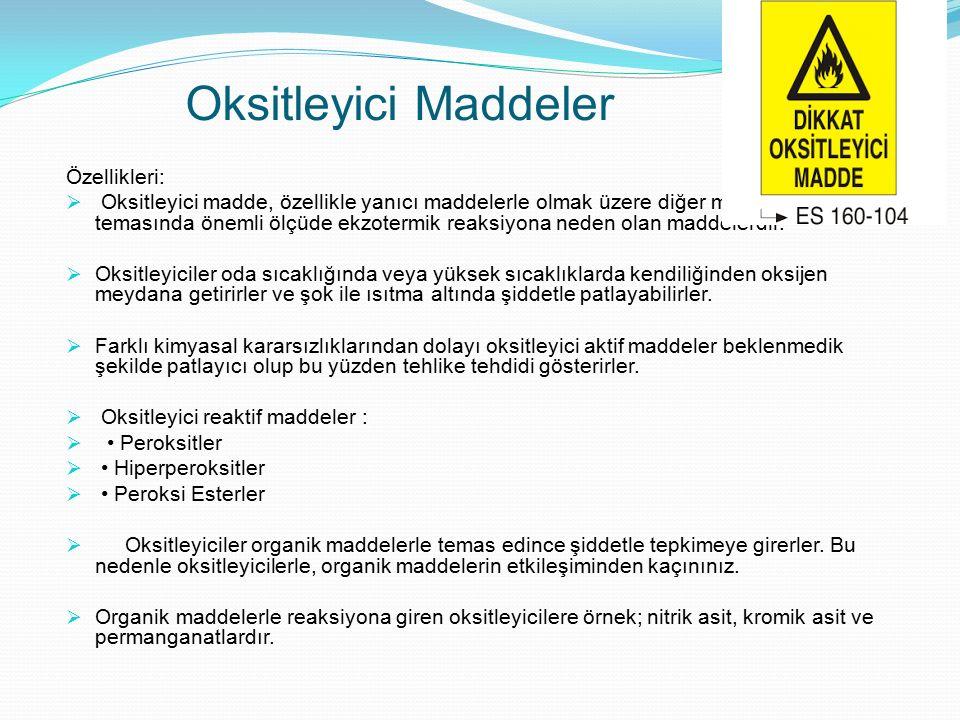 Oksitleyici Maddeler Özellikleri:  Oksitleyici madde, özellikle yanıcı maddelerle olmak üzere diğer maddeler ile de temasında önemli ölçüde ekzotermi
