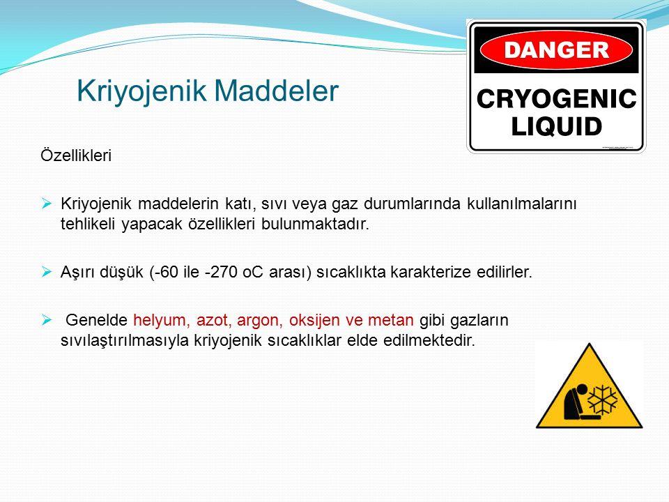 Kriyojenik Maddeler Özellikleri  Kriyojenik maddelerin katı, sıvı veya gaz durumlarında kullanılmalarını tehlikeli yapacak özellikleri bulunmaktadır.