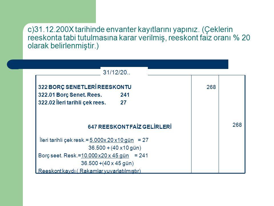 c)31.12.200X tarihinde envanter kayıtlarını yapınız.