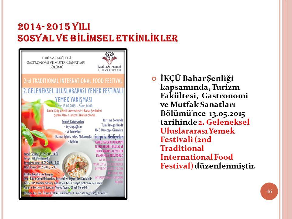 2014- 2015 YILI SOSYAL VE B İ L İ MSEL ETK İ NL İ KLER İKÇÜ Bahar Şenliği kapsamında, Turizm Fakültesi, Gastronomi ve Mutfak Sanatları Bölümü'nce 13.05.2015 tarihinde 2.