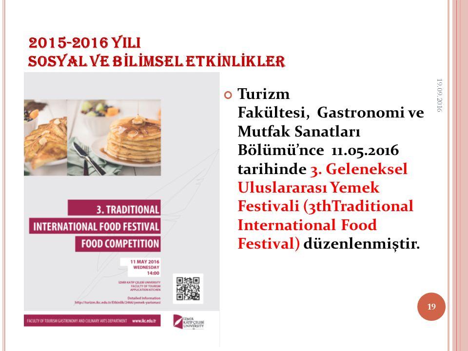 Turizm Fakültesi, Gastronomi ve Mutfak Sanatları Bölümü'nce 11.05.2016 tarihinde 3. Geleneksel Uluslararası Yemek Festivali (3thTraditional Internatio