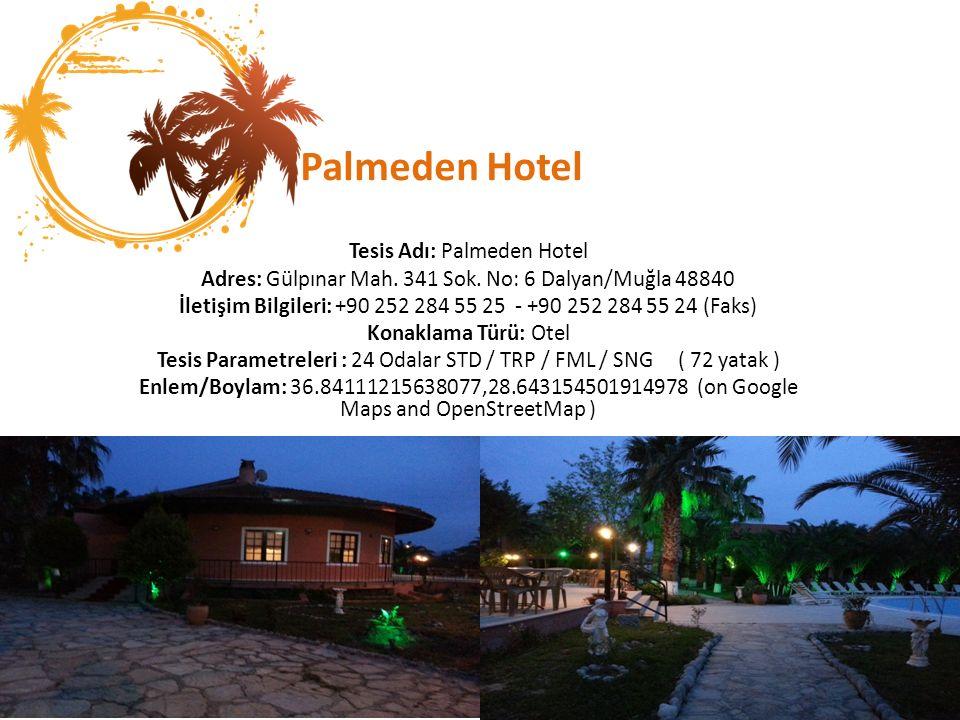 Palmeden Hotel Tesis Adı: Palmeden Hotel Adres: Gülpınar Mah.