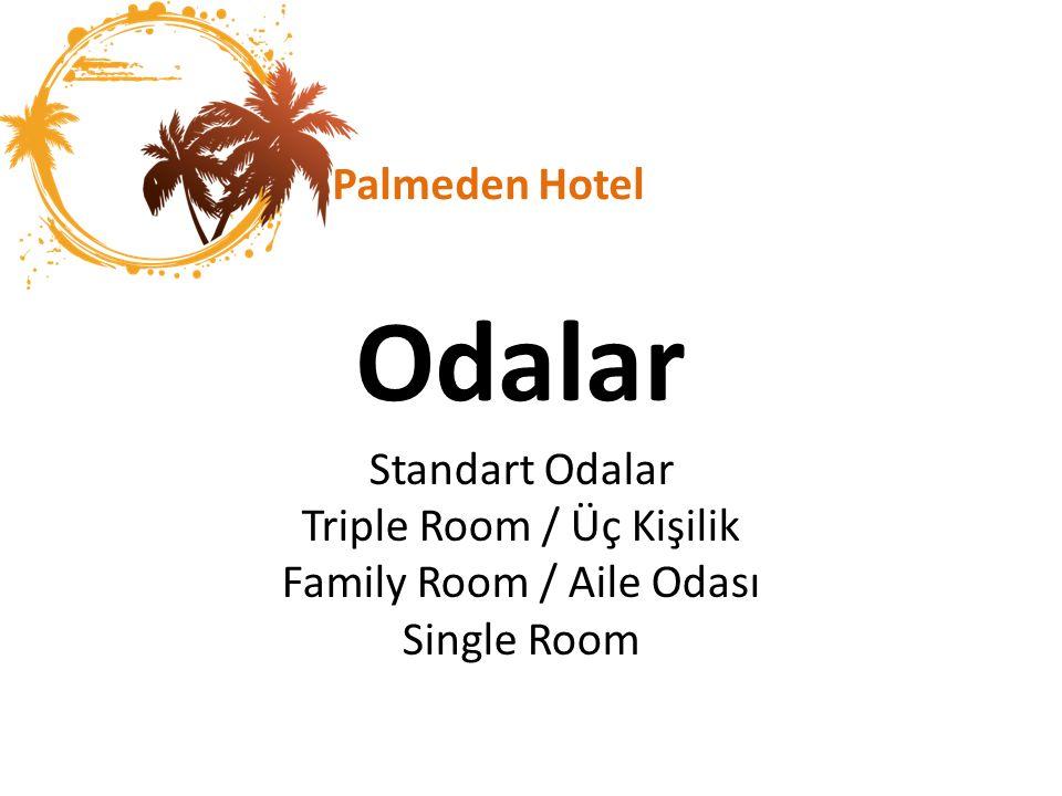 Odalar Palmeden Hotel Standart Odalar Triple Room / Üç Kişilik Family Room / Aile Odası Single Room