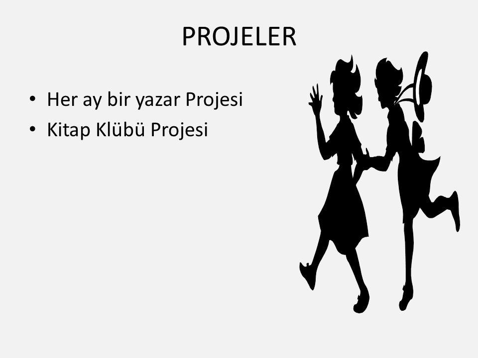 PROJELER Her ay bir yazar Projesi Kitap Klübü Projesi