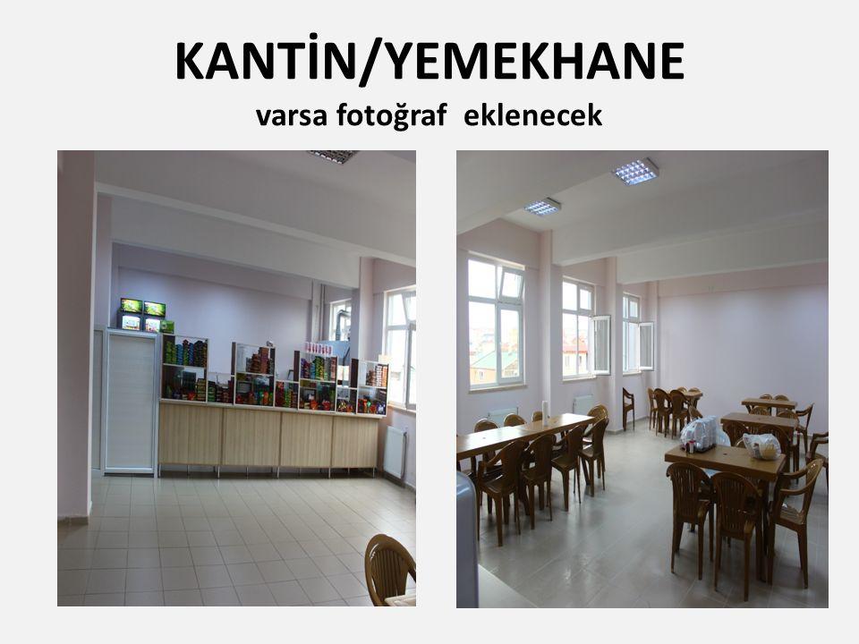 KANTİN/YEMEKHANE varsa fotoğraf eklenecek