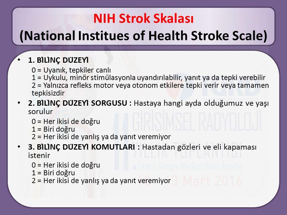 NIH Strok Skalası (National Institues of Health Stroke Scale) 1.