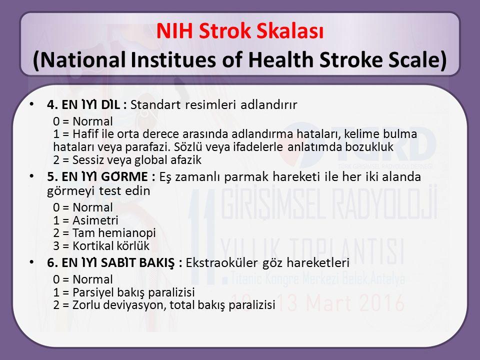 NIH Strok Skalası (National Institues of Health Stroke Scale) 4.