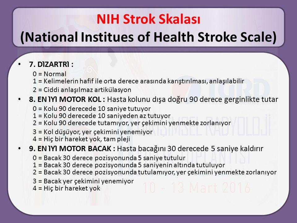 NIH Strok Skalası (National Institues of Health Stroke Scale) 7.
